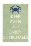 Keep Calm and Enjoy St Michaels