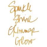 Sparkle  Shine  Glimmer  Glow (gold foil)