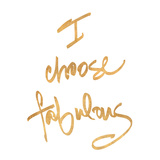 Choose Fabulous (gold foil) Reproduction d'art
