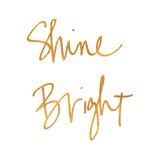 Shine Bright (gold foil)