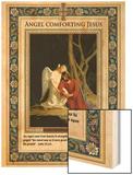 Gethsemane: Angel Comforting Jesus