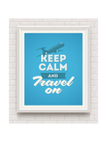 Keep Calm and Travel on - Poster with Quote in White Frame on a White Brick Wall - Vector Illustrat