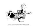 """Can't you just say 'Scarlatti' instead of 'Scarlatti  of course'"" - New Yorker Cartoon"