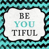 Be You Tiful Reproduction d'art par Patricia Quintero-Pinto