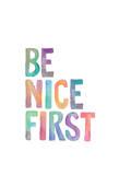 Be Nice First Reproduction d'art par Brett Wilson