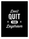Dont Quit Your Daydream Vintage
