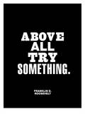 Above All Try Something