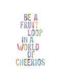 Be A Fruit Loop Reproduction d'art par Brett Wilson