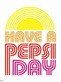 Have a Pepsi Day - Retro 1976 Graphic