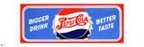 Pepsi - Bigger Drink  Better Taste Vintage 1945 Sign (Red Border)