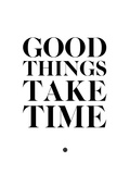 Good Things Take Time 2