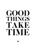 Good Things Take Time 2