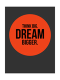 Think Big Dream Bigger Circle 1