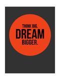 Think Big Dream Bigger Circle 1