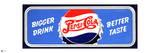Pepsi - Bigger Drink  Better Taste Vintage 1945 Sign