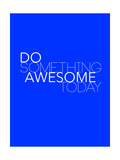 Do Something Awesome Today 2