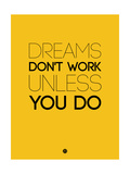 Dreams Don't Work Unless You Do 1