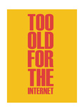 Too Old for the Internet Yellow