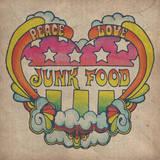 Peace Love Junk Food