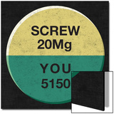 Screw You 20 Mg Pill - 5150