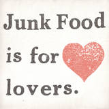 Junk Food is for Lovers