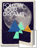 Follow Your Dreams - Moon and Triangles Design