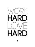 Work Hard Love Hard White