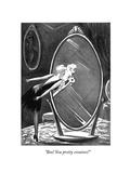 """Boo! You pretty creature!"" - New Yorker Cartoon"
