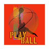 Play Ball - Basketball
