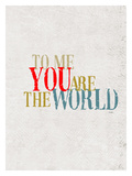 To Me You Are The World