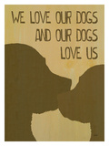 We Love Our Dog