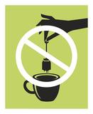 No Tea Bagging