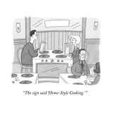 """The sign said 'Home-Style Cooking' "" - New Yorker Cartoon"