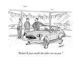 """Relax! It just smells the other car on you"" - New Yorker Cartoon"