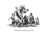 """""""Evolution's been good to you  Sid"""" - New Yorker Cartoon"""