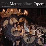The Metropolitan Opera - 2016 Calendar