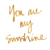 You Are My Sunshine Square (gold foil)