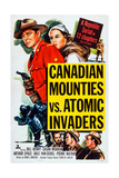 Canadian Mounties Vs Atomic Invaders  Top  from Left: William Henry  Susan Morrow  1953