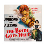 The Bride Goes Wild  from Top: Van Johnson  June Allyson  Arlene Dahl  1948