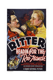 Headin' for the Rio Grande  Top from Left: Charles King  Tex Ritter  1936