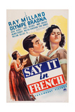 Say it in French  from Left: Irene Hervey  Ray Milland  Olympe Bradna 1938