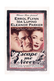 Escape Me Never  from Left: Ida Lupino  Errol Flynn  Eleanor Parker  1947