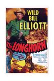 The Longhorn  Top: 'Wild' Bill Elliott  Bottom from Left: Phyllis Coates  Bill Elliott  1951