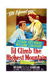 I'D Climb the Highest Mountains  from Left: William Lundigan  Susan Hayward  1951