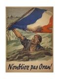 World War 2 Poster  'N'Oubliez Pas Oran!' (Remember Oran)