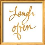 Laugh Often (gold foil)