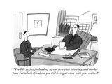"""You'll be perfect for heading up our new push into the global market plac…"" - Cartoon"
