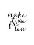 Make Time For Tea