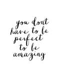 You Dont Have to Be Perfect to Be Amazing