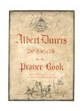 Albert Dürer's Designs for the Prayer Book  1817